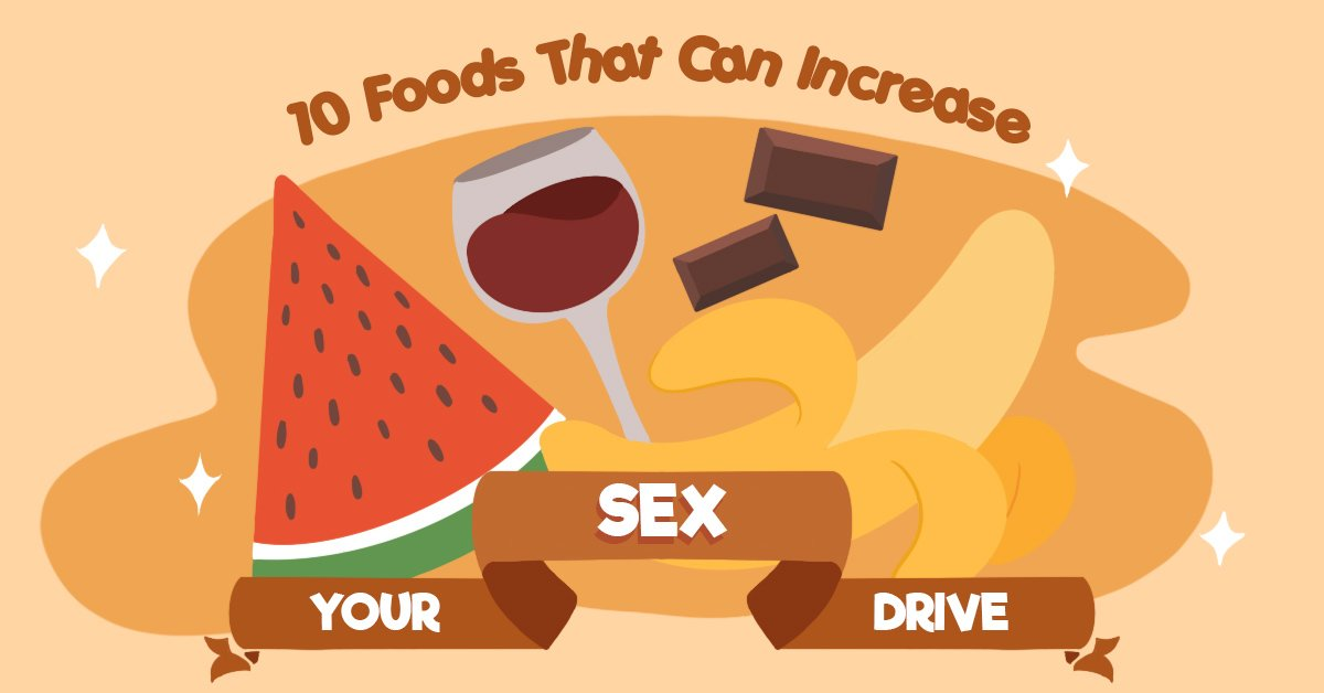 foods that increase sex drive