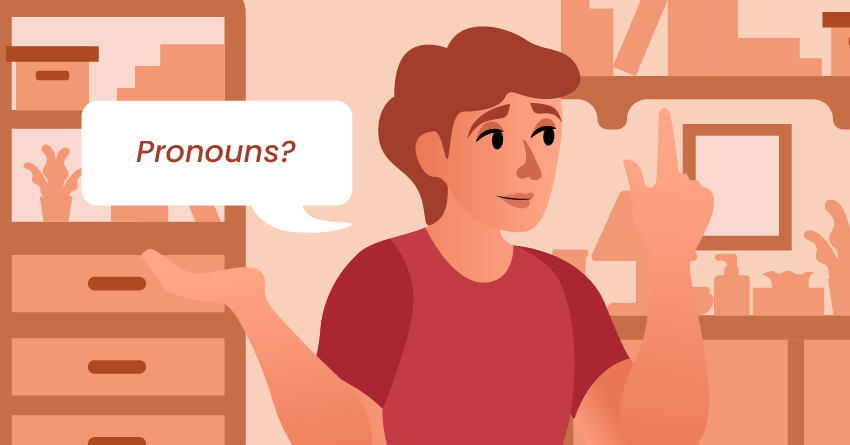 Don't forget to ask for their preferred pronouns.