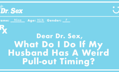 What Do I Do If My Husband Has A Weird Pull-out Timing?