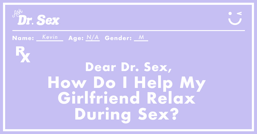 How Do I Help My Girlfriend Relax During Sex?